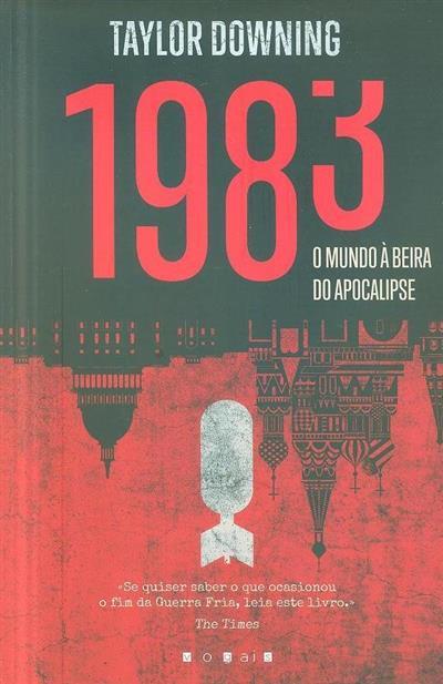 1983 o mundo à beira do apocalipse (Taylor Downing)