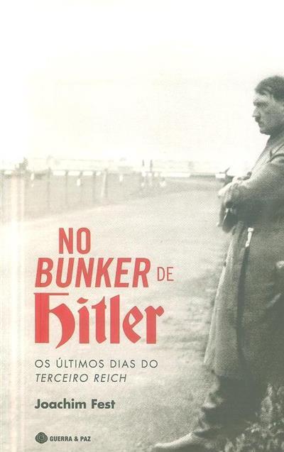No bunker de Hitler (Joachim Fest)
