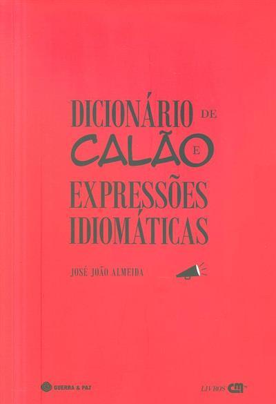 Dicionário de calão e expressões idiomáticas (recolha José João Almeida)