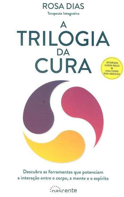 A triologia da cura (Rosa Dias)