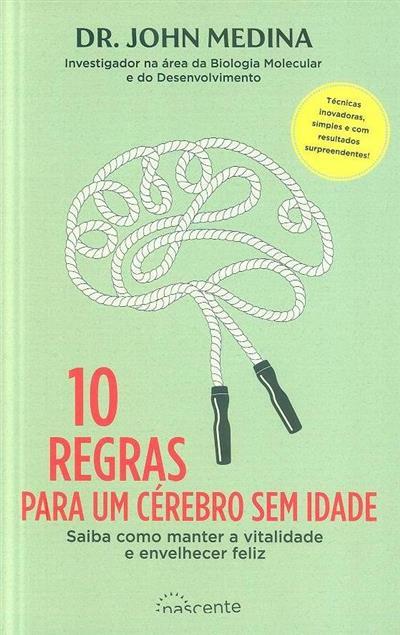 10 regras para um cérebro sem idades (John Medina)