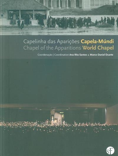 Capelinha das Aparições Capela-Múndi (coord. Ana Rita Santos, Marco Daniel Duarte)
