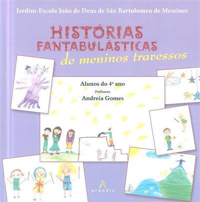 Histórias fantabulásticas de meninos travessos