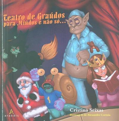 Teatro de graúdos para miúdos e não só... (Cristina Seixas)