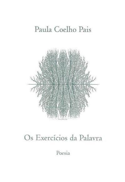 Os exercícios da palavra (Paula Coelho Pais)