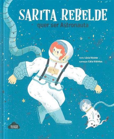 Sarita Rebelde quer ser astronauta (Lúcia Vicente)