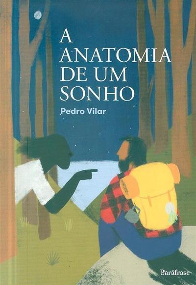 A anatomia de um sonho (Pedro Vilar)