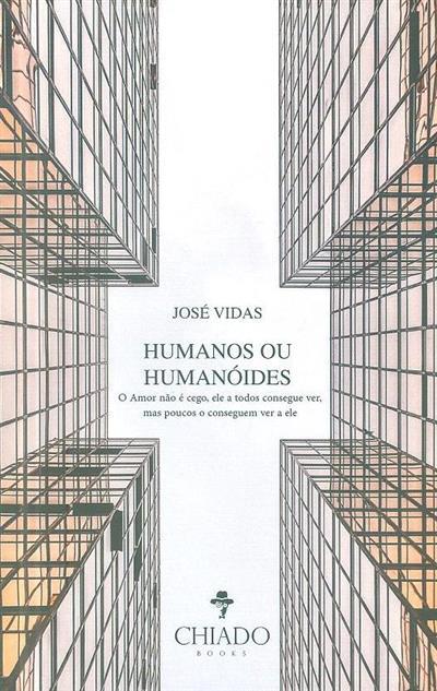Humanos ou humanóides (José Vidas)