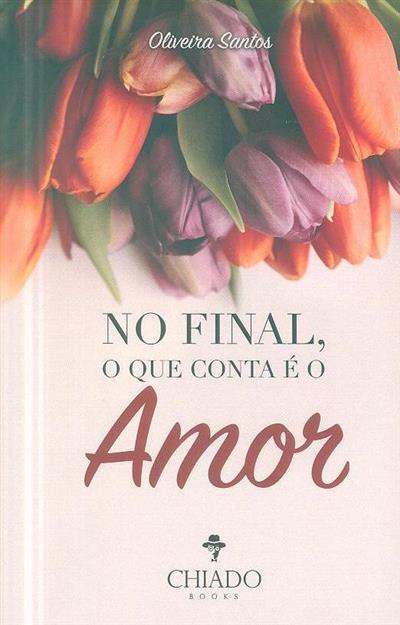 No final, o que conta é o amor (Oliveira Santos)