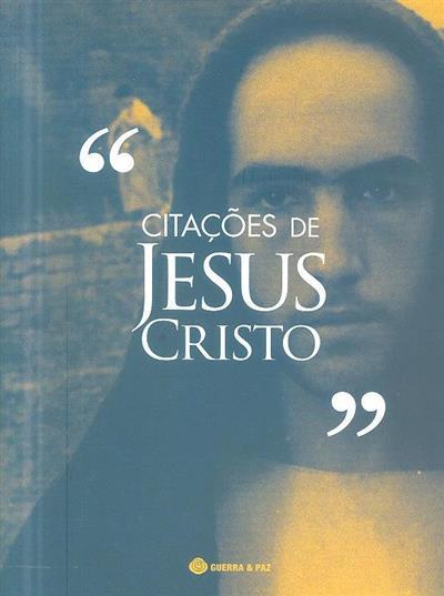 Citações de Jesus Cristo (org. e recolha Manuel S. Fonseca... [et al.])