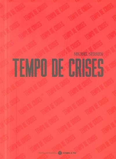 Tempo de crises (Michel Serres)