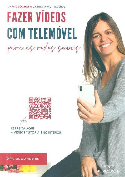 Fazer vídeos com telemóvel para as redes sociais (Carolina Monteverde)
