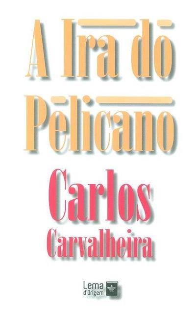 A ira do pelicano (Carlos Carvalheira)