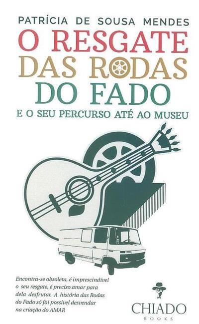O resgate das rodas do fado e o seu percurso até ao museu (Patrícia de Sousa Mendes)