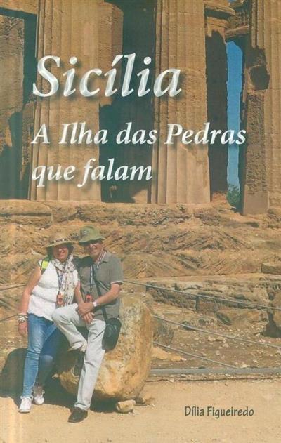 Sicília, a ilha das pedras que falam (Dília Figueiredo)
