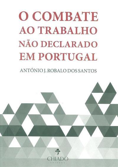 O combate ao trabalho não declarado em Portugal (António J. Robalo dos Santos)