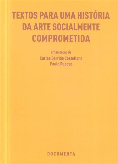 Textos para uma história da arte socialmente comprometida (org., trad., introd. e notas Carlos Garrido Castellano, Paulo Raposo)