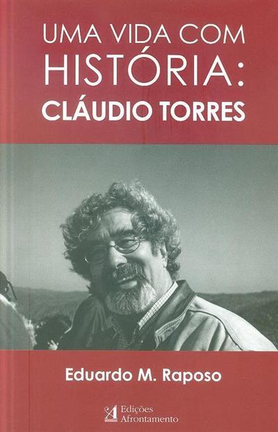 Uma vida com história, Cláudio Torres (Eduardo M. Raposo)