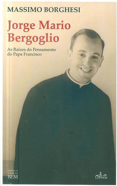 Jorge Mario Bergoglio (Massimo Borghesi)