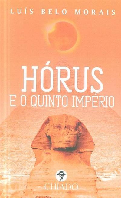Hórus e o quinto império (Luís Belo Morais)