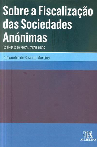 Sobre a fiscalização das sociedades anónimas (Alexandre de Soveral Martins)