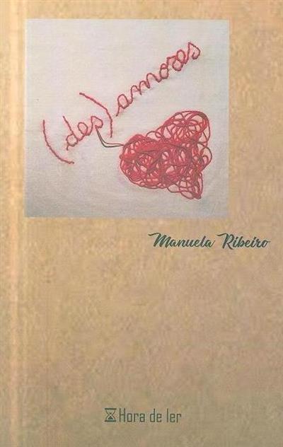 (Des)amores (Manuela Ribeiro)