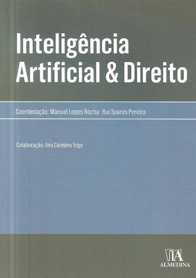 Inteligência artificial & direito (coord. Manuel Lopes Rocha, Rui Soares Pereira)