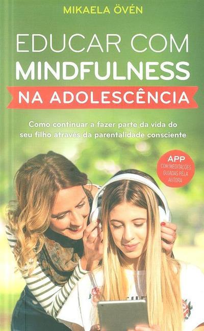 Educar com mindfulness na adolescência (Mikaela Oven)