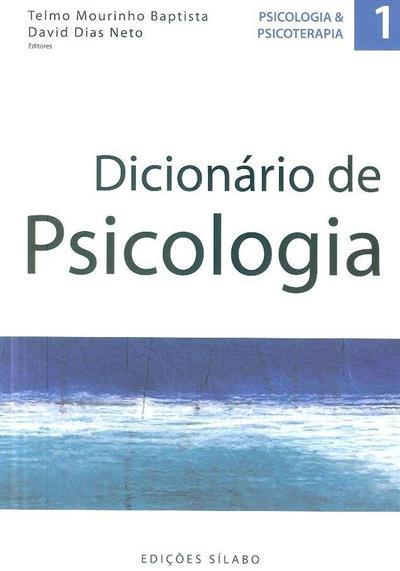 Dicionário de psicologia (ed. Telmo Mourinho Baptista, David Dias Neto )