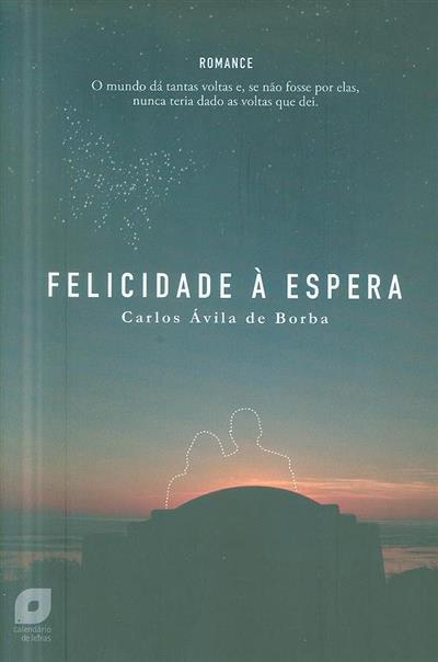 Felicidade à espera (Carlos Ávila de Borba)