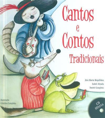 Cantos e contos tradicionais (Ana Maria Magalhães, Isabel Alçada, Daniel Completo)