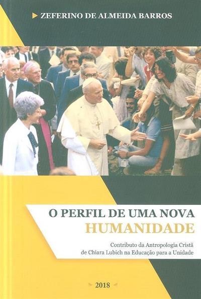 O perfil de uma nova humanidade (Zeferino de Almeida Barros)