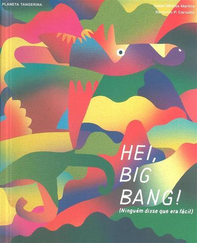 Hei, big bang! (ninguém disse que era fácil) (Isabel Minhós Martins)