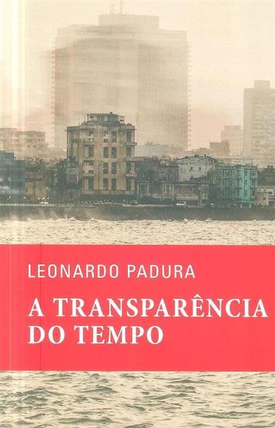 A transparência do tempo (Leonardo Padura)