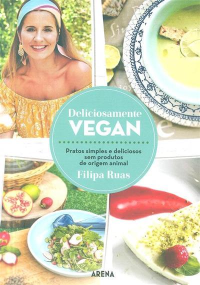 Deliciosamente vegan (Filipa Ruas)