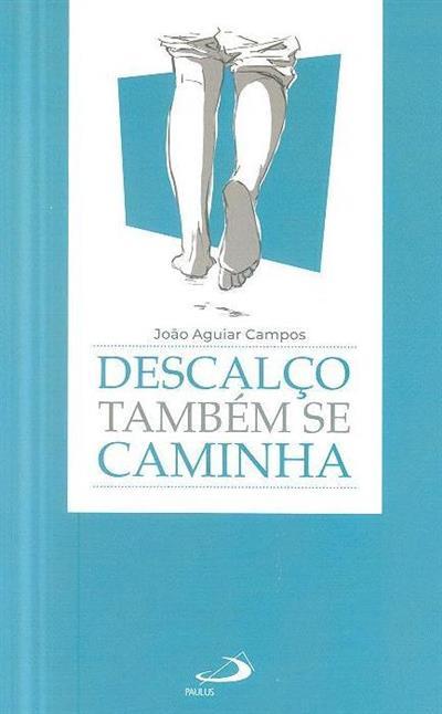 Descalço também se caminha (João Aguiar Campos)