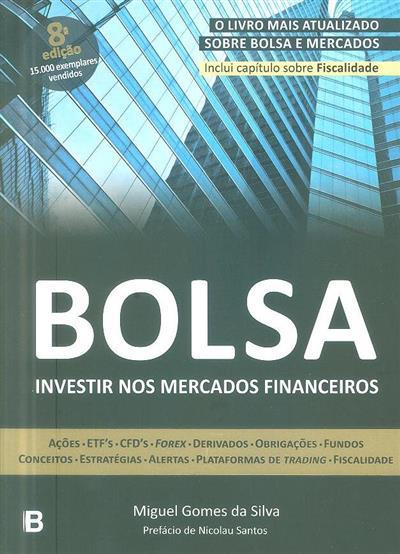 Bolsa, investir nos mercados financeiros (Miguel Gomes da Silva)