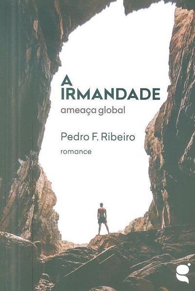 A irmandade, ameça global (Pedro F. Ribeiro)