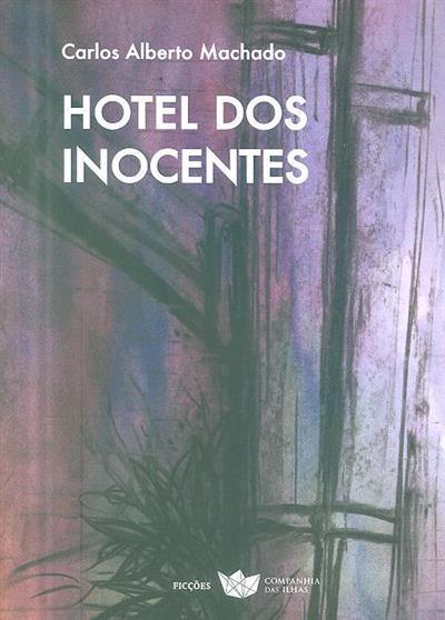 Hotel dos inocentes (Carlos Alberto Machado)