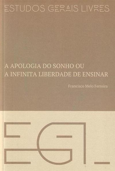 A apologia do sonho ou a infinita liberdade de ensinar (Francisco Melo Ferreira)