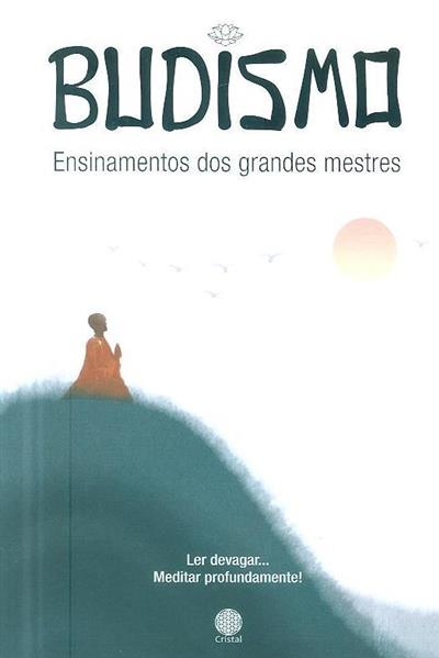 Budismo - ensinamentos dos grandes mestres
