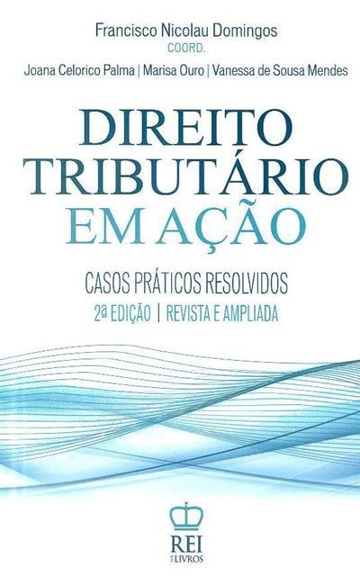 Direito tributário em ação (Joana Celorico Palma... [et al.])