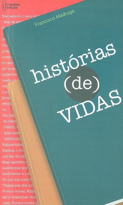 Histórias (de)vidas (Francisco Madruga)
