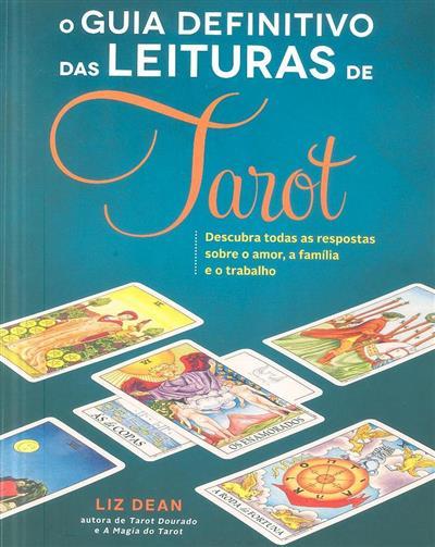 O guia definitivo das leituras de tarot (Liz Dean)