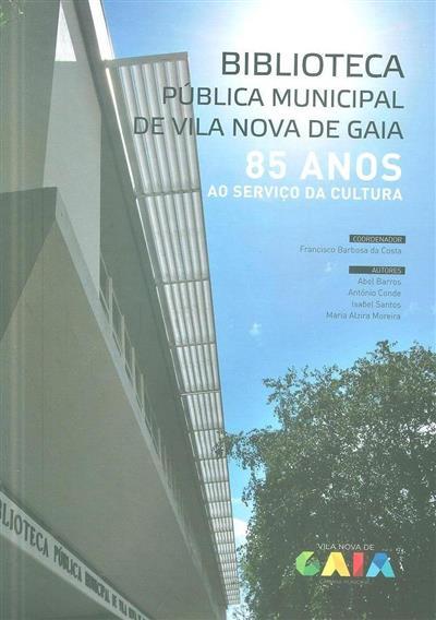 Biblioteca Pública Municipal de Vila Nova de Gaia (coord. Francisco Barbosa da Costa)