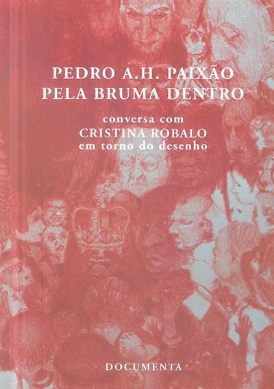 Pela bruma dentro (Pedro A. H. Paixão, Cristina Robalo)