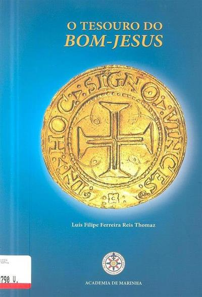 O tesouro do Bom-Jesus (Luís Filipe F. R. Thomaz)