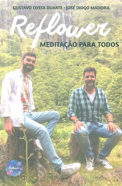 Reflower, meditação para todos (Gustavo Costa Duarte, José Diogo Madeira)