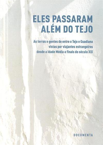 Eles passaram além do Tejo (trad., introd. e notas Joaquim M. Palma)