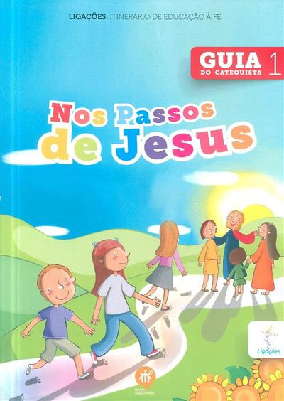 Nos passos de Jesus (coord. Elsa Almeida, Rui Alberto, Sofia Fonseca)